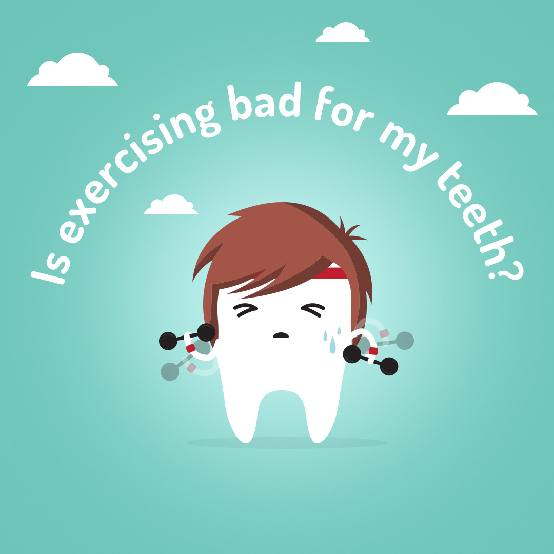 Is exercising bad for my teeth?