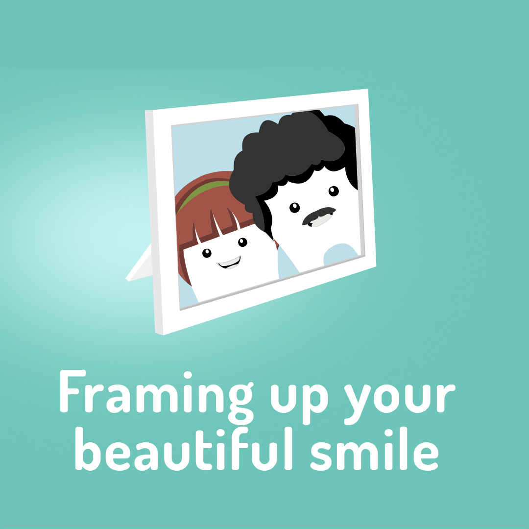 Framing up your beautiful smile